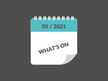 WHAT'S ON - Mai 2021